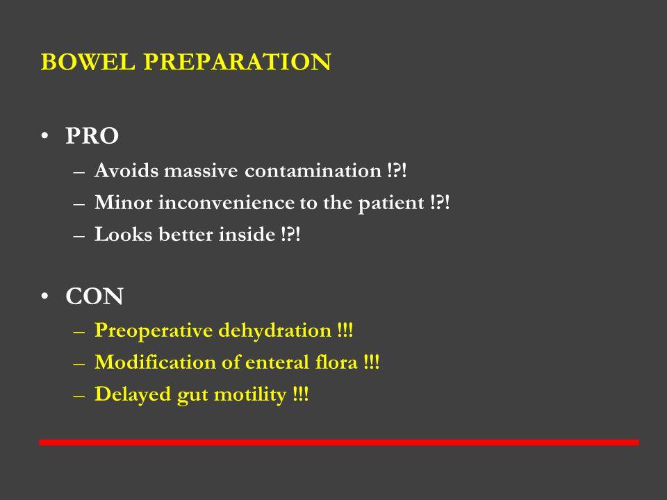 BOWEL PREPARATION PRO CON Avoids massive contamination ! !