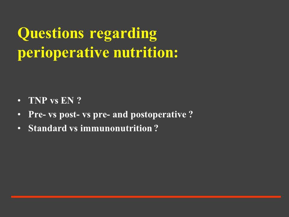 Questions regarding perioperative nutrition: