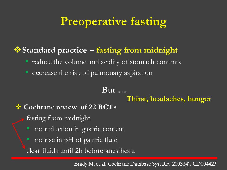 Preoperative fasting Standard practice – fasting from midnight But …