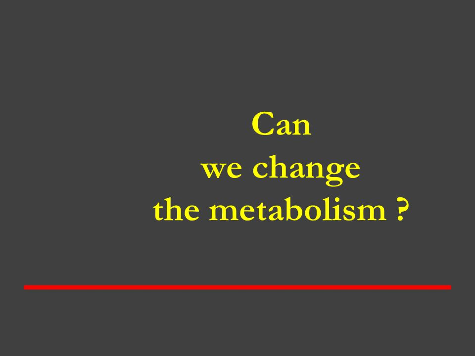 Can we change the metabolism