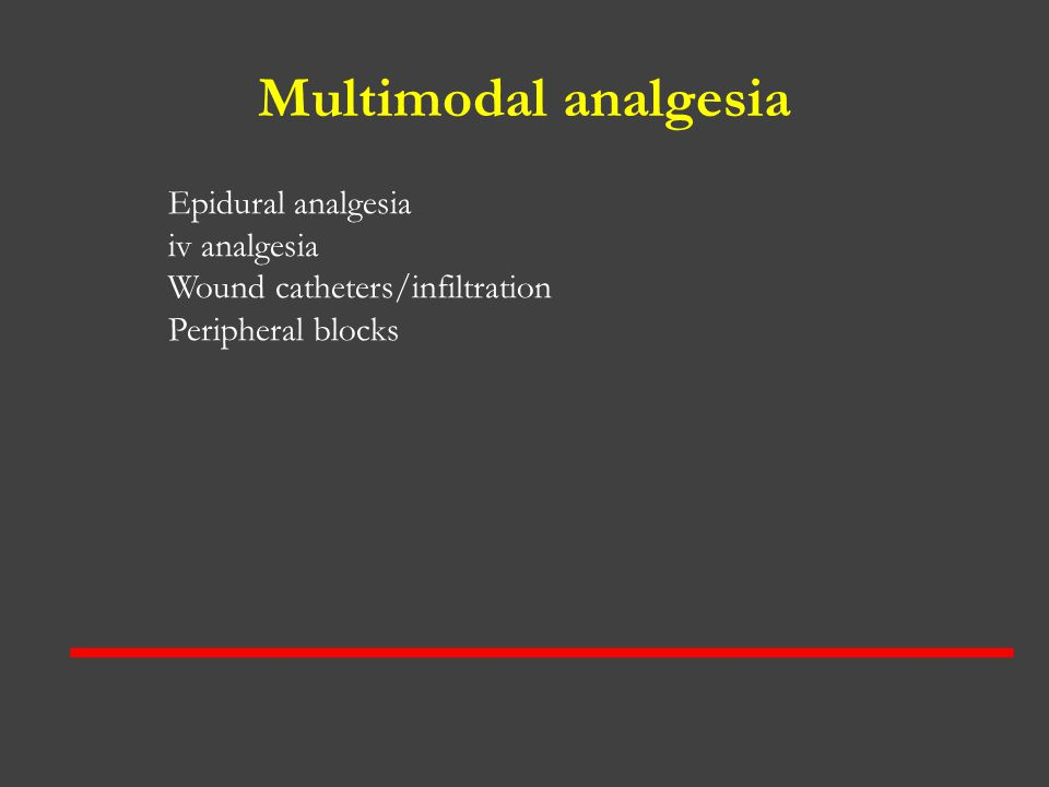Multimodal analgesia Epidural analgesia iv analgesia