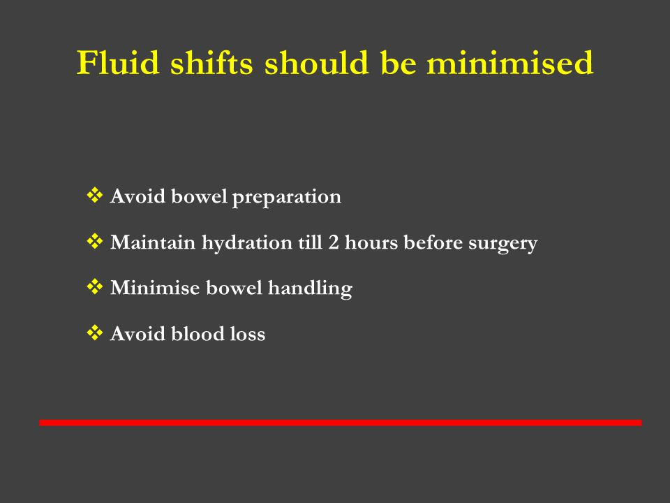 Fluid shifts should be minimised