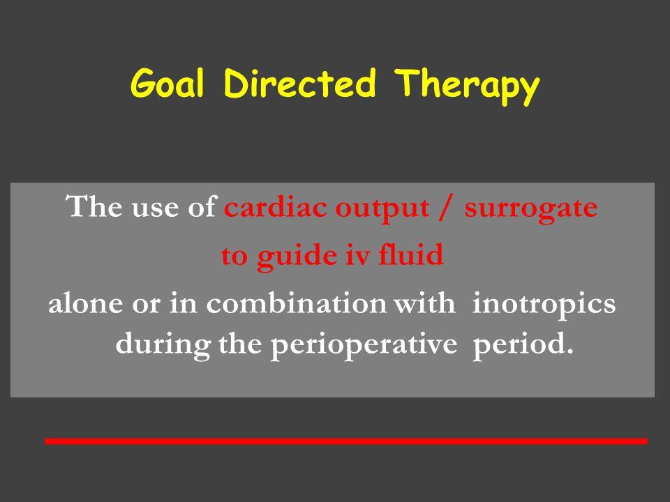 The use of cardiac output / surrogate