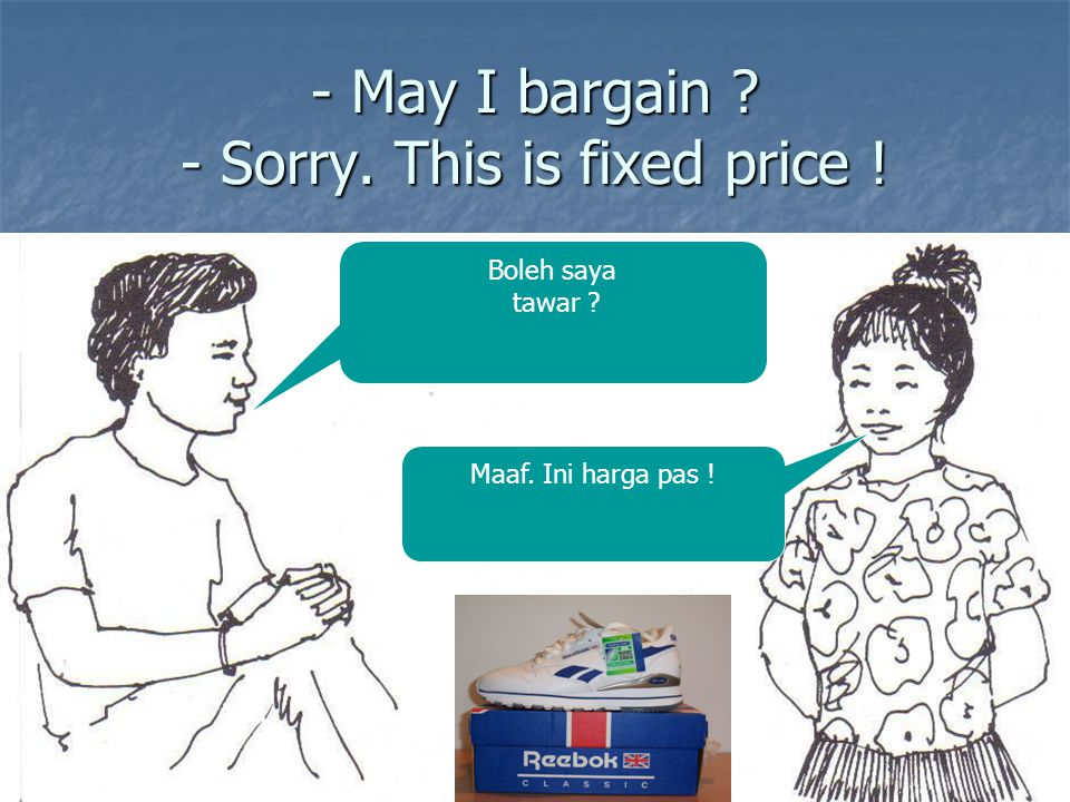 - May I bargain - Sorry. This is fixed price !