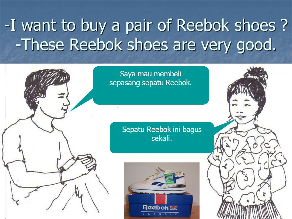 -I want to buy a pair of Reebok shoes