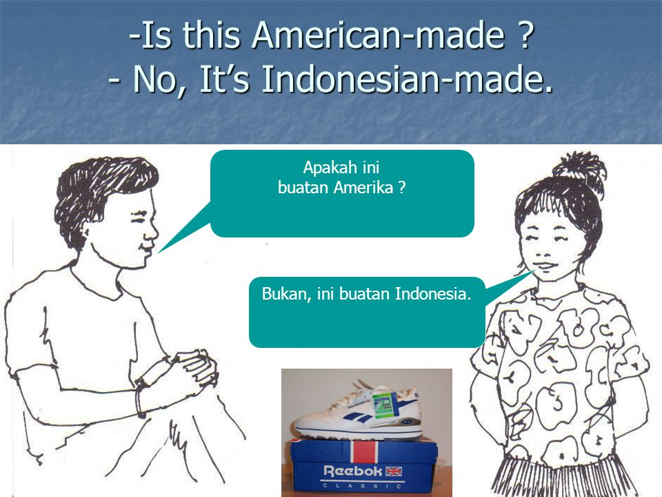 Is this American-made - No, It's Indonesian-made.