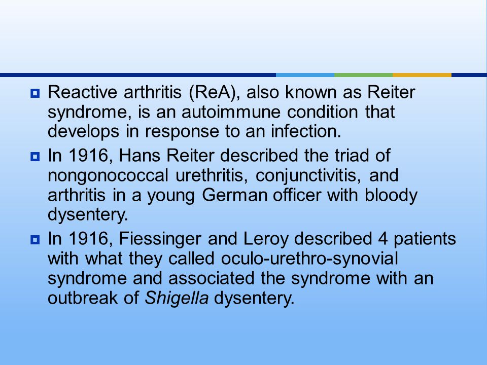 Reactive arthritis (ReA), also known as Reiter syndrome, is an autoimmune condition that develops in response to an infection.