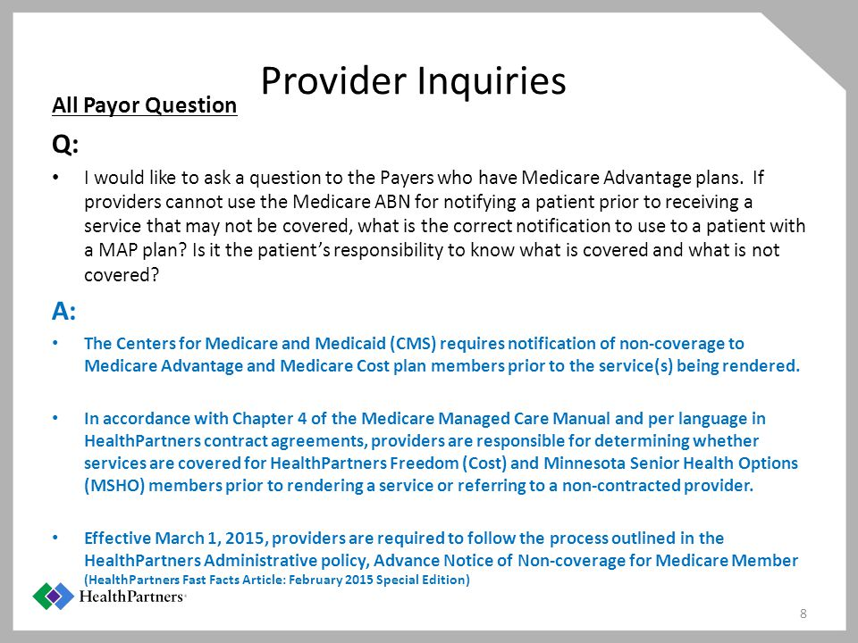 Provider Inquiries Q: A: All Payor Question