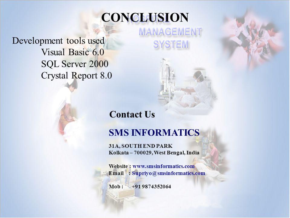 CONCLUSION Development tools used Visual Basic 6.0 SQL Server 2000