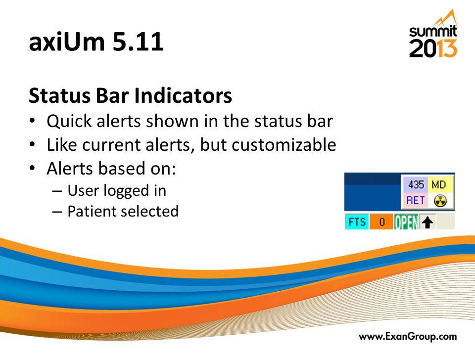 axiUm 5.11 Status Bar Indicators Quick alerts shown in the status bar