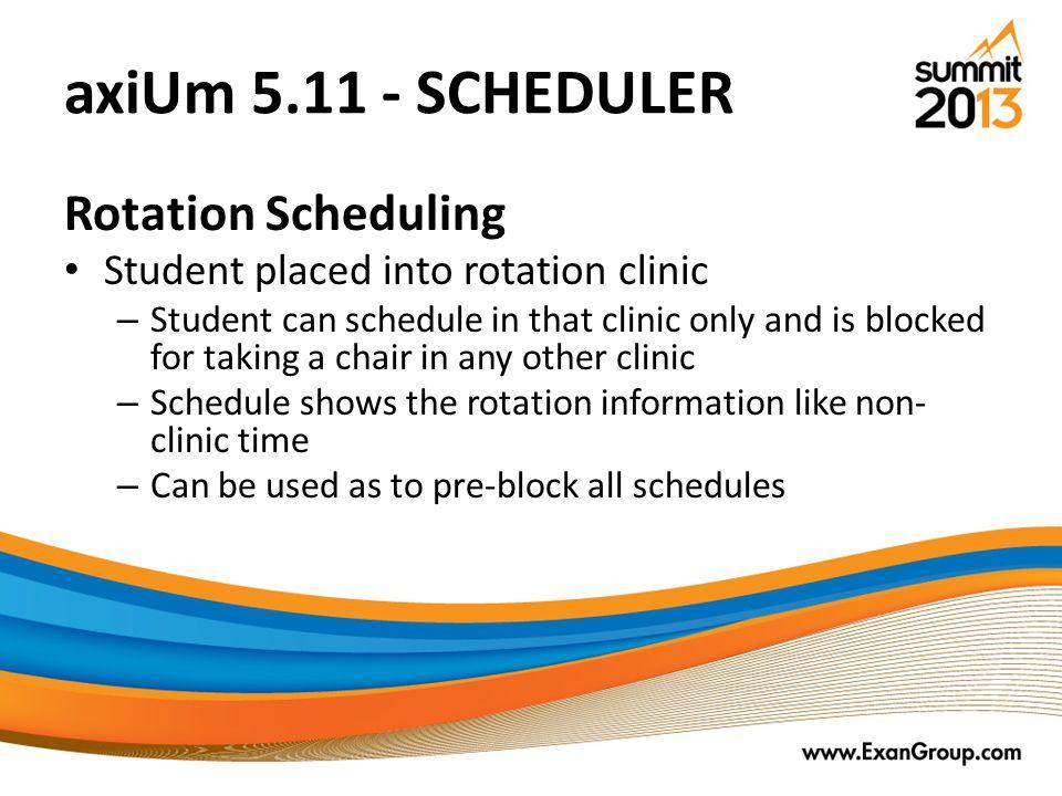axiUm 5.11 - SCHEDULER Rotation Scheduling