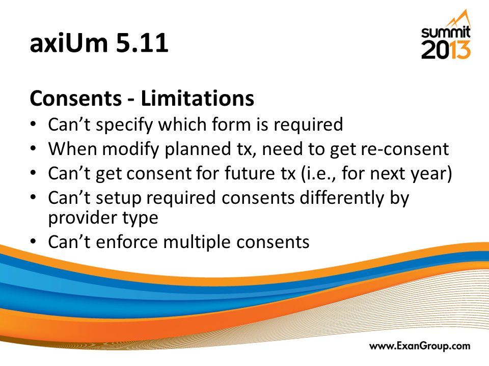 axiUm 5.11 Consents - Limitations Can't specify which form is required