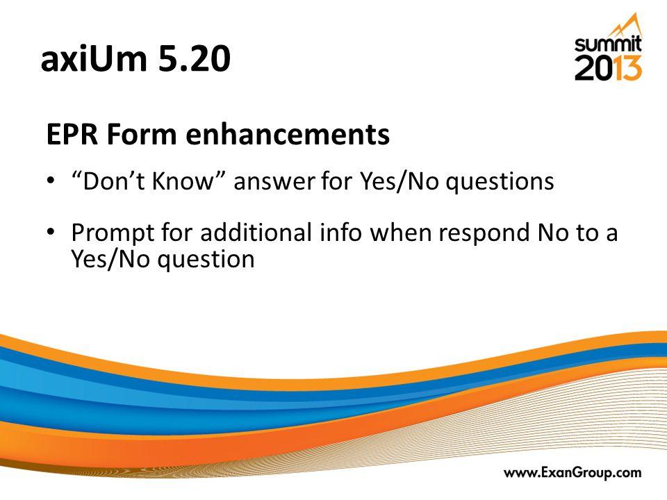 axiUm 5.20 EPR Form enhancements