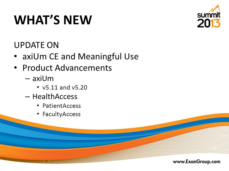 WHAT'S NEW UPDATE ON axiUm CE and Meaningful Use Product Advancements