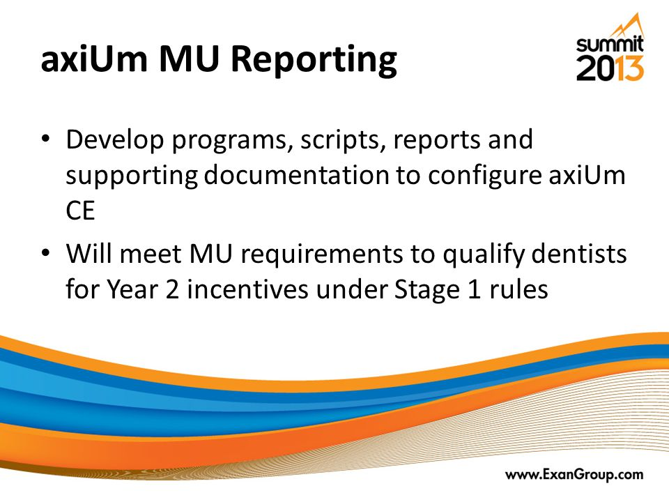 axiUm MU Reporting Develop programs, scripts, reports and supporting documentation to configure axiUm CE.
