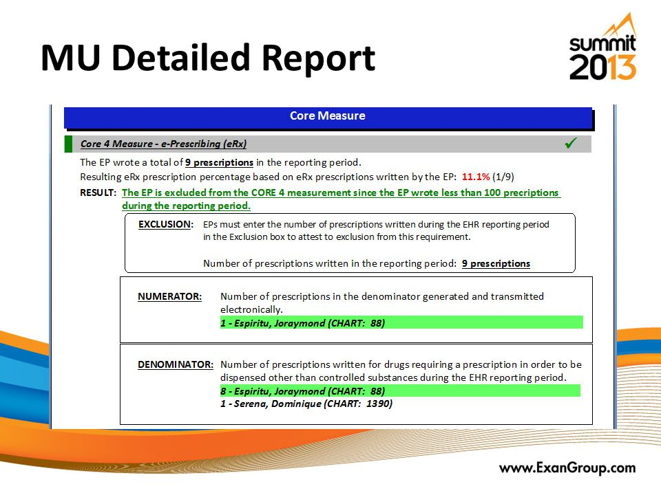 MU Detailed Report Detailed reports displays both Numerator and Denominator population details (i.e. patient name, chart)