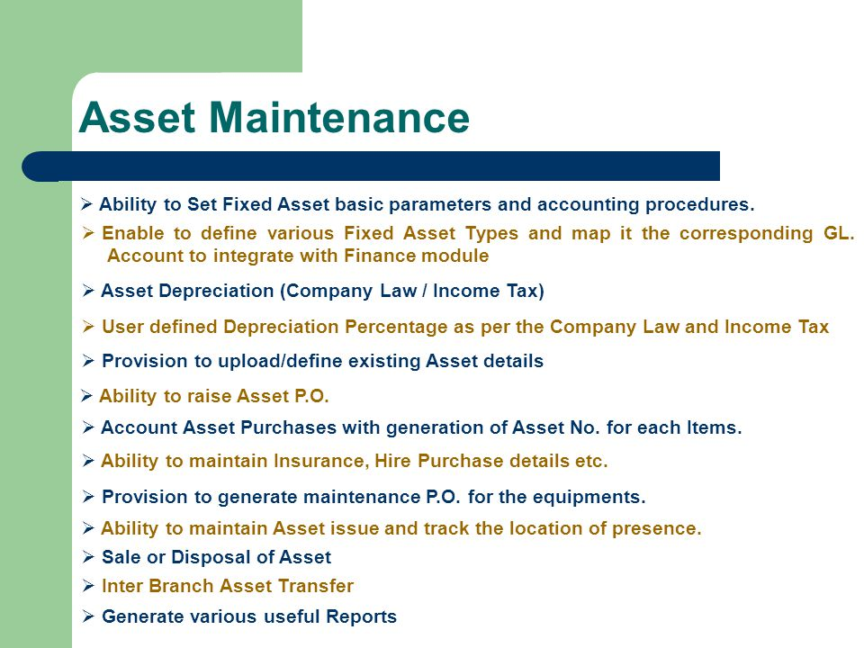 Asset Maintenance Ability to Set Fixed Asset basic parameters and accounting procedures.