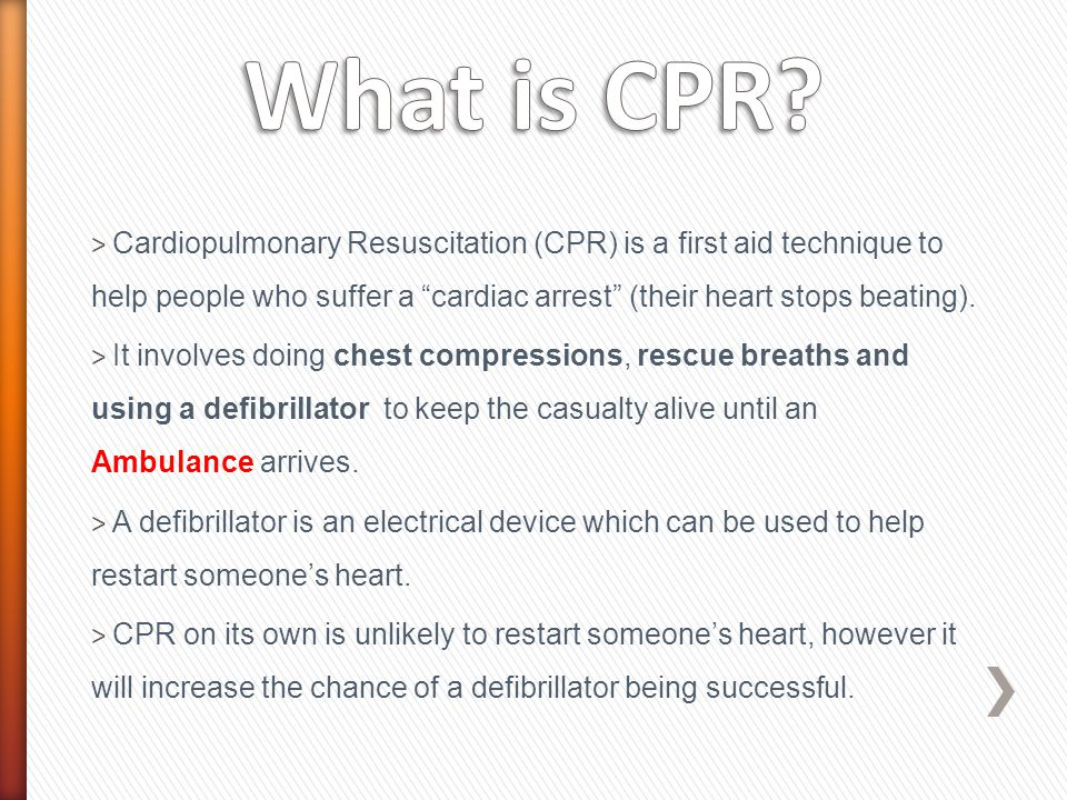 What is CPR Unresponsive; and Not breathing normally.
