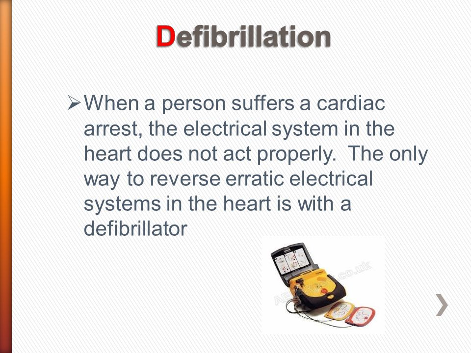 Defibrillation A defibrillator should be used as soon as it is available, even if this means CPR must be stopped.