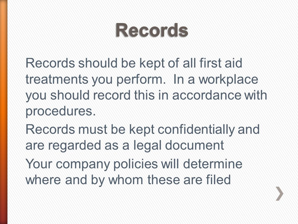 Records Your records should be made in ink, without the use of correction fluids and include: Patients Name and Date of Birth.