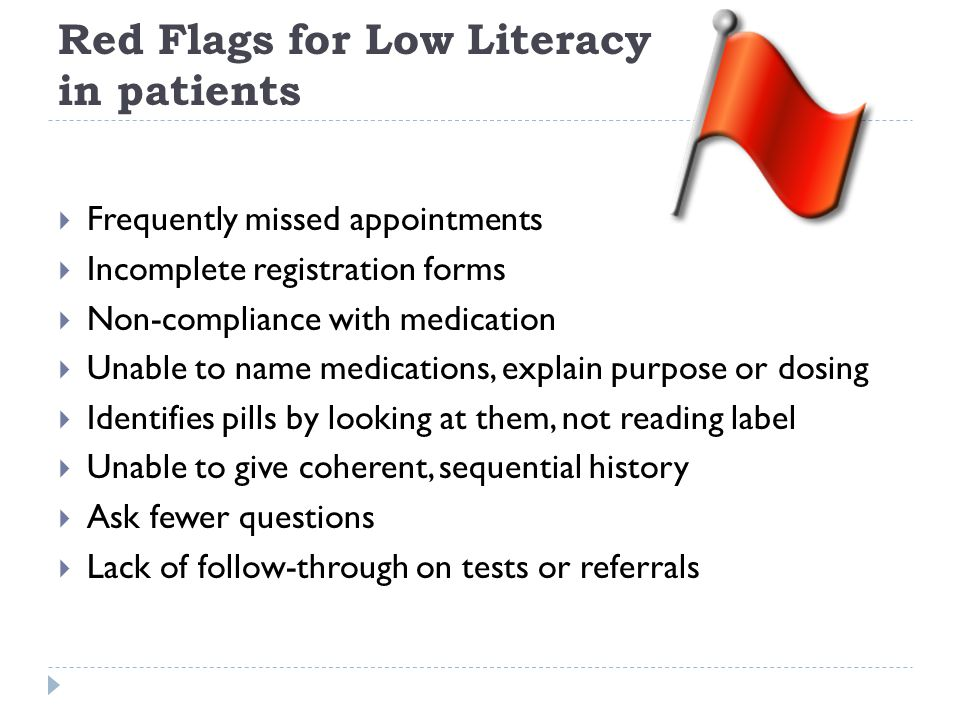 Red Flags for Low Literacy in patients