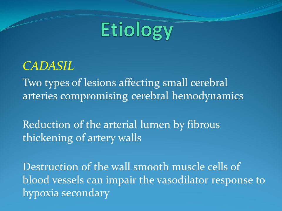 Etiology CADASIL. Two types of lesions affecting small cerebral arteries compromising cerebral hemodynamics