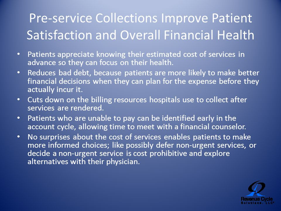 Pre-service Collections Improve Patient Satisfaction and Overall Financial Health