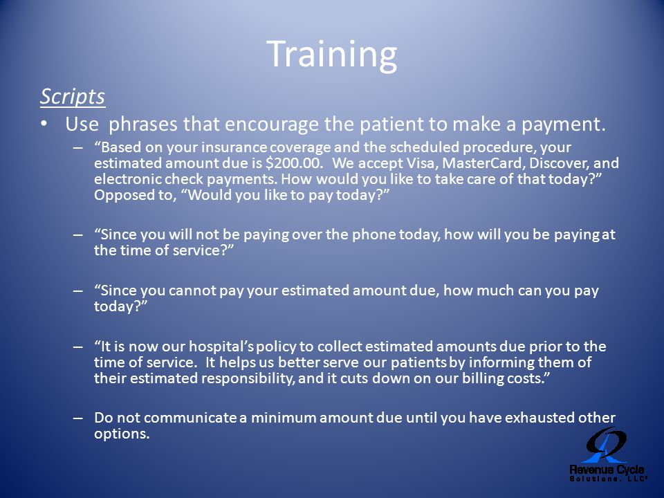 Training Scripts. Use phrases that encourage the patient to make a payment.