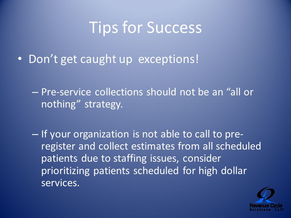 Tips for Success Don't get caught up exceptions!