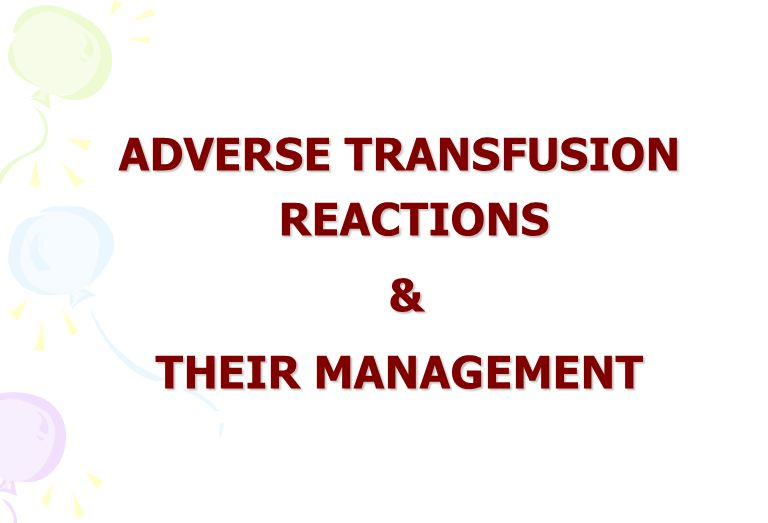 ADVERSE TRANSFUSION REACTIONS