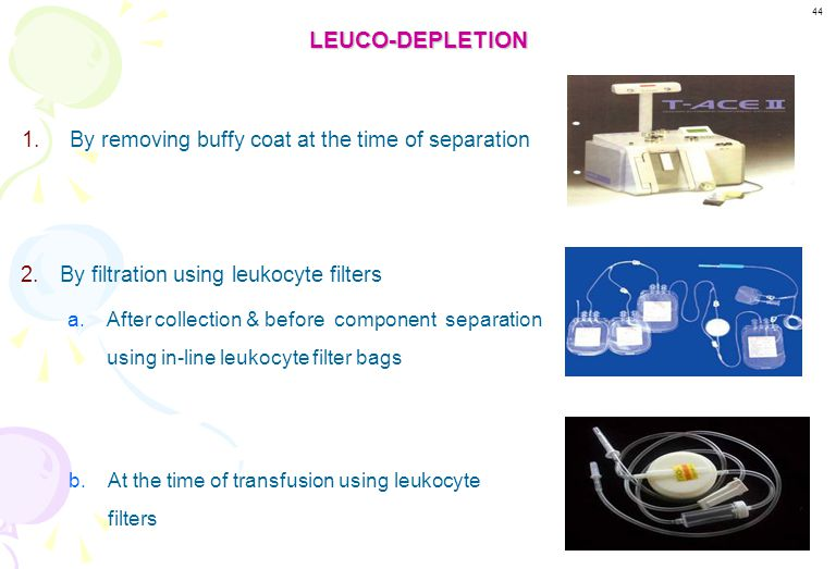 LEUCO-DEPLETION By removing buffy coat at the time of separation