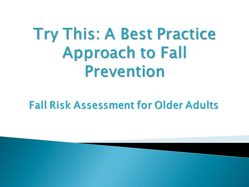 Try This: A Best Practice Approach to Fall Prevention
