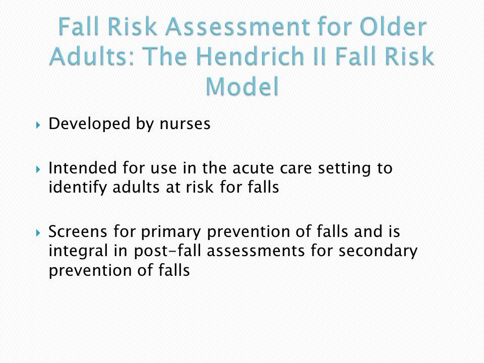 Fall Risk Assessment for Older Adults: The Hendrich II Fall Risk Model
