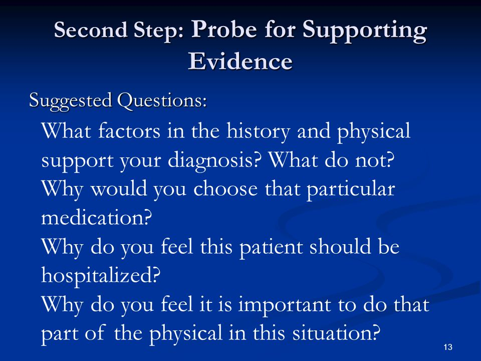 Second Step: Probe for Supporting Evidence