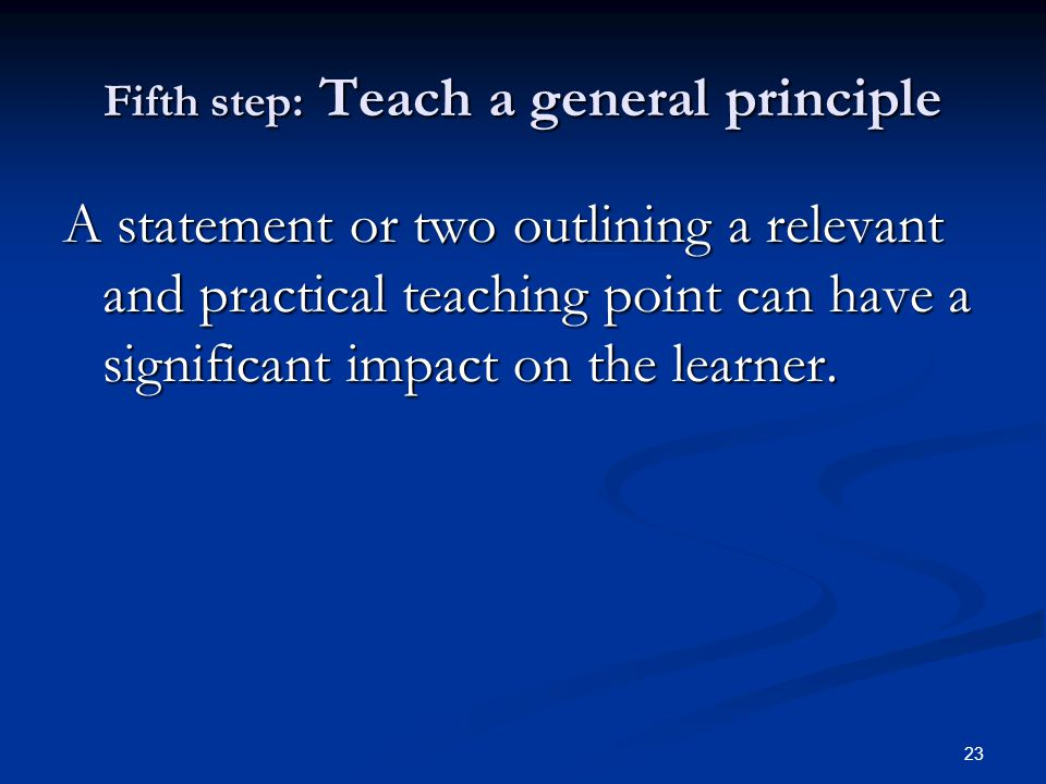 Fifth step: Teach a general principle