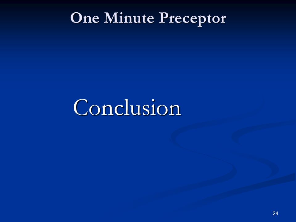 Conclusion One Minute Preceptor