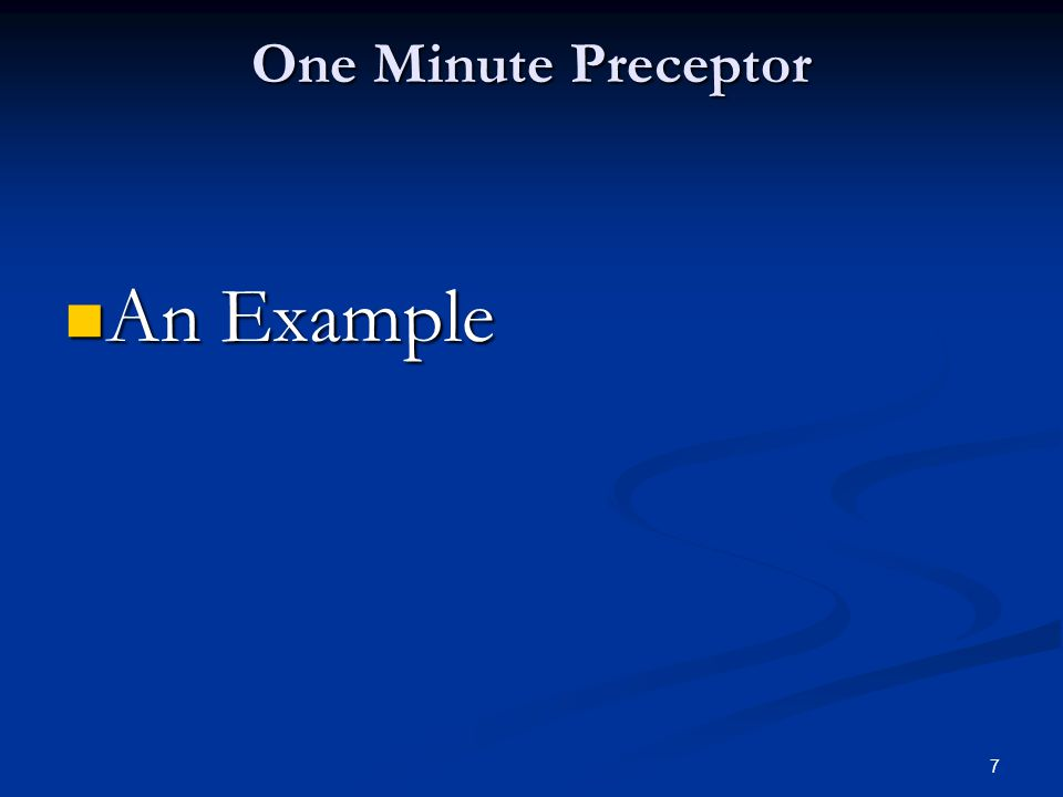 An Example One Minute Preceptor