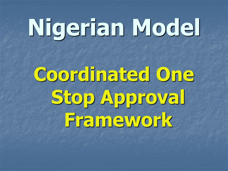 Coordinated One Stop Approval Framework