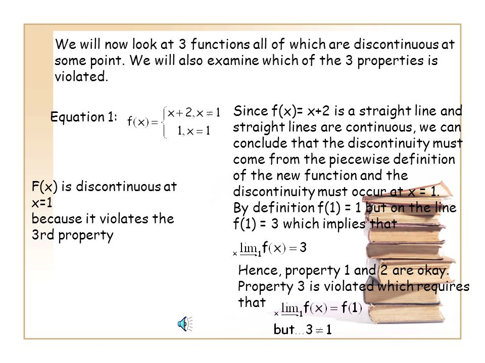 We will now look at 3 functions all of which are discontinuous at some point. We will also examine which of the 3 properties is violated.