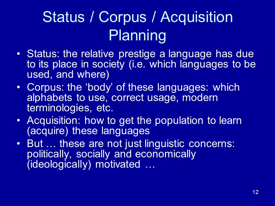 Status / Corpus / Acquisition Planning