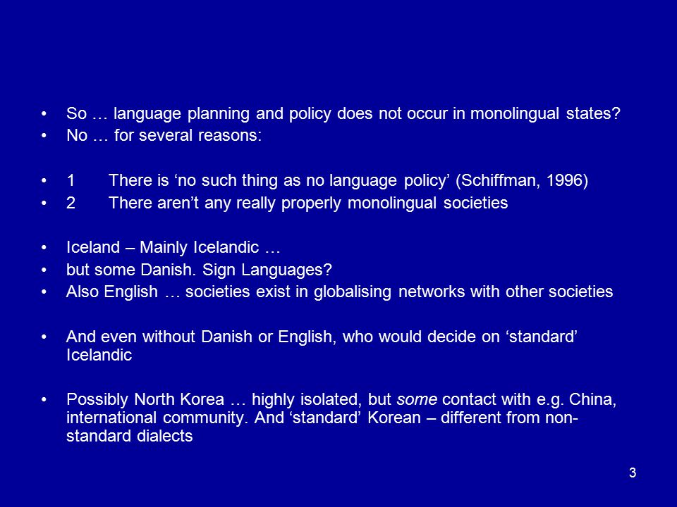 So … language planning and policy does not occur in monolingual states