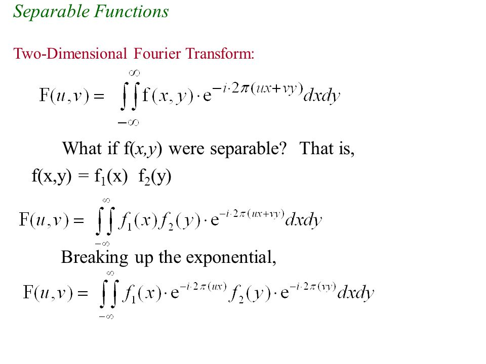 What if f(x,y) were separable That is, f(x,y) = f1(x) f2(y)