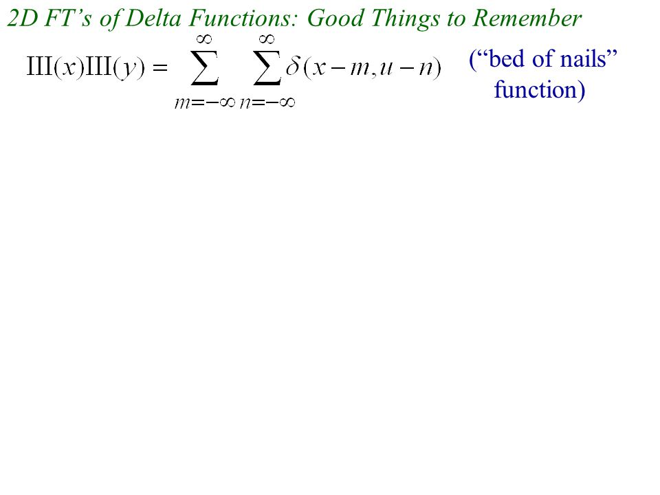 2D FT's of Delta Functions: Good Things to Remember