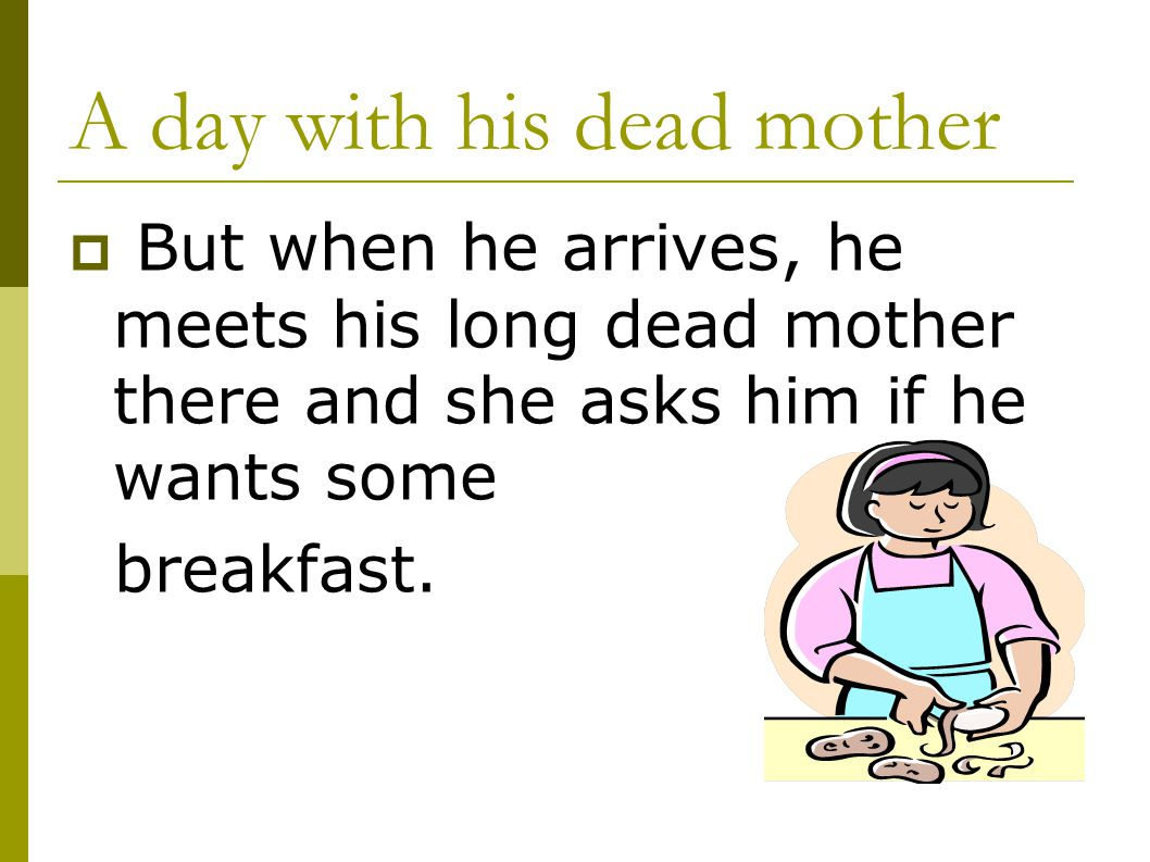 A day with his dead mother