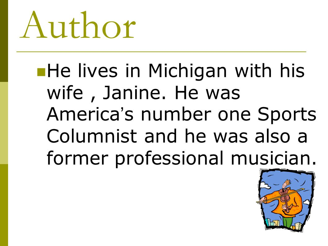 Author He lives in Michigan with his wife , Janine.