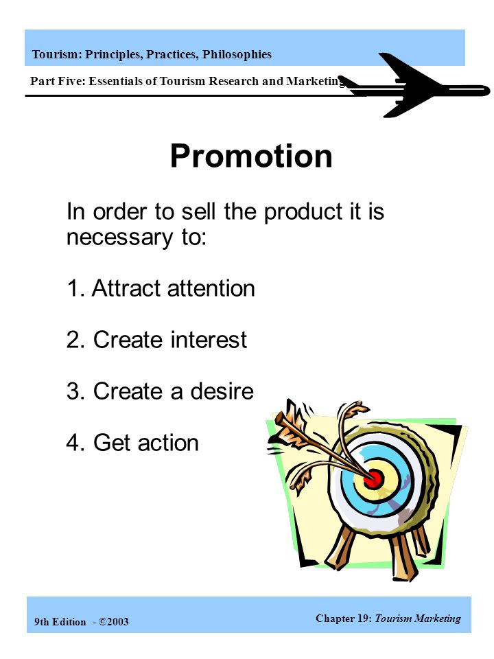Promotion In order to sell the product it is necessary to: