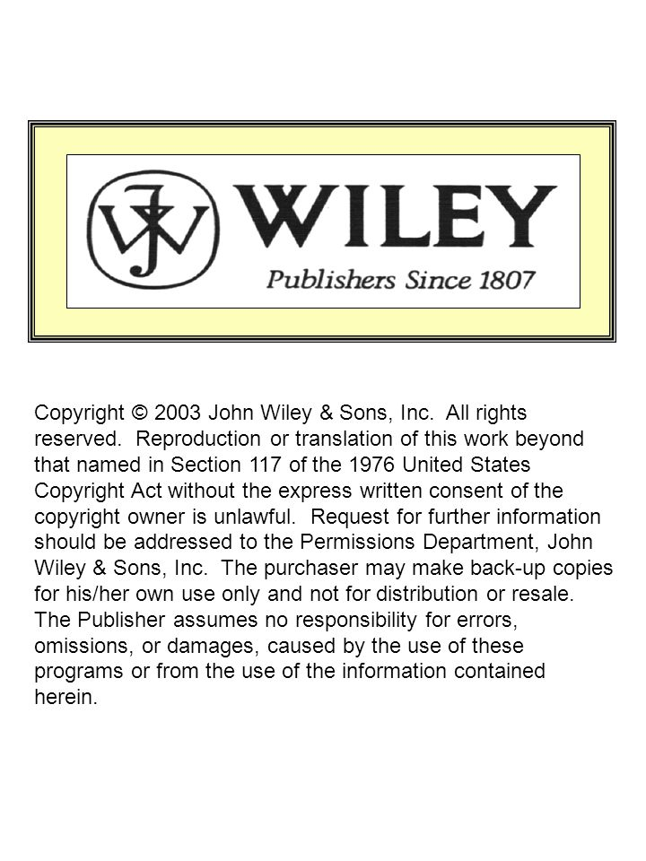 Copyright © 2003 John Wiley & Sons, Inc. All rights reserved