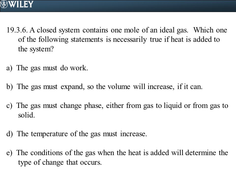 19. 3. 6. A closed system contains one mole of an ideal gas