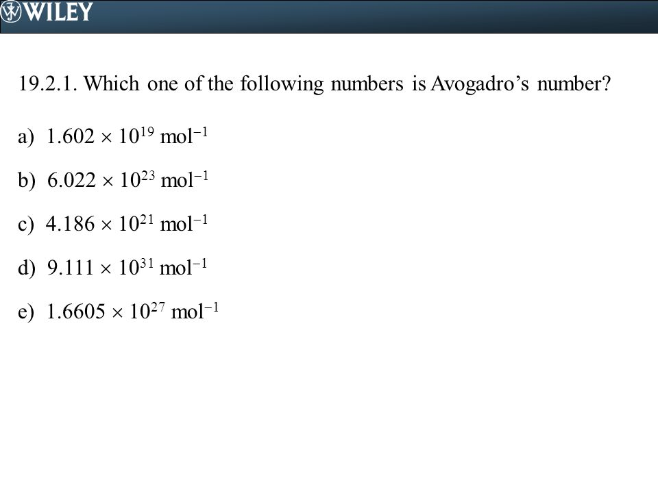 19.2.1. Which one of the following numbers is Avogadro's number