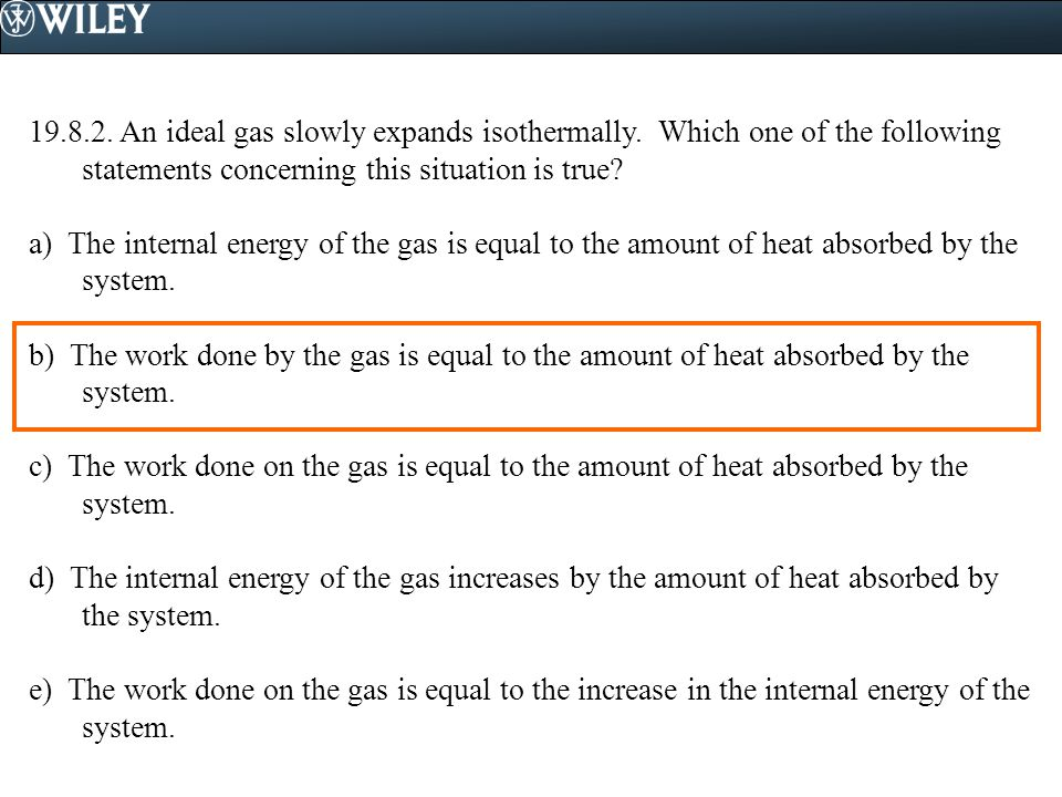 19. 8. 2. An ideal gas slowly expands isothermally